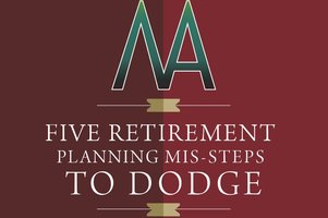 Five Retirement Planning Mis-Steps to Dodge graphic