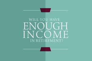 Picture with a text saying will you have enough income in retirement?